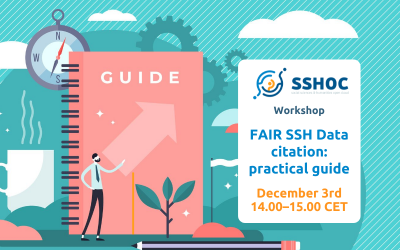 FAIR SSH Data citation: practical guide – A webinar online  on how to properly use data citation in Social Sciences and Humanities – December 3, 2021