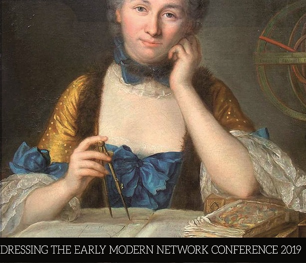Dress under the Microscope: Contributions of Science and Technology to the Study of Early Modern Dress – Call for abstracts – Deadline Aprile 15, 2019